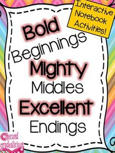 Bold Beginnings, Mighty Middles, Excellent Endings - Interactive Notebook Activites and follow up pages. Great for teaching the organization trait! $