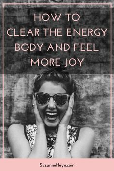 Click through to how to clear the energy body and feel more joy. Meditation mindfulness self-love self-care happiness inspiration spiritual