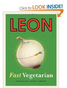 Leon: Fast Vegetarian: Amazon.co.uk: Henry Dimbleby, Jane Baxter: Books