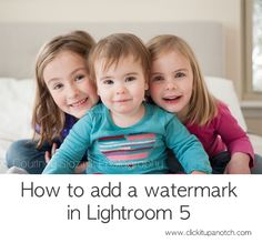 How to add a watermark in Lightroom 5 via Click it Up a Notch
