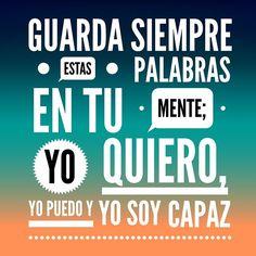 #consejitomañanero tengo amigos que necesitan recordarlo, guarda estas palabras en tu mente, yo quiero, yo puedo y yo soy capaz... #Happyweekend Positive Phrases, Motivational Phrases, Positive Vibes, Inspirational Quotes, More Than Words, Some Words, Happy Week End, Quotes En Espanol, Healing Words