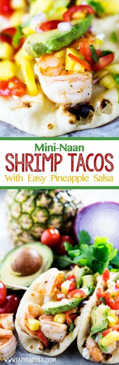 Naan Shrimp Tacos are easy to make and have a flavorful easy pineapple ...