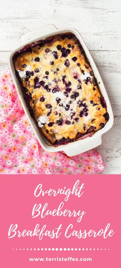 A great casserole that is made the  night before, and bakes quickly for a warm and delicious breakfast. #blueberry #frenchtoast #breakfastcasserole #blueberryfrenchtoast