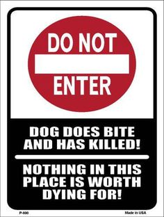 Do Not Enter Dog Bites 9 X 12 Metal Funny Parking Sign