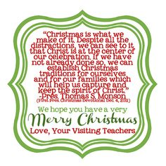 Christmas printable. I would love this even more if there was just a signature line after 'love,'...then this could be used for gift tags for not only Visiting Teachers but Home Teachers, neighbor gifts, etc!
