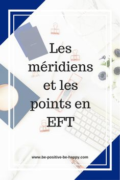 Les points et méridiens d'EFT - Be Positive Be Happy Acupuncture, Reiki, Meditation, Stress, Eft Tapping, Qigong, Tai Chi, Positivity, Points