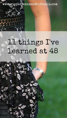 11 life lessons I've learned at 48|Ripped Jeans and Bifocals|@JillinIL