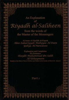 An Explanation of Riyadh al-Saliheen from the words of the Master of the Messengers, Explained by Al-Uthaymeen