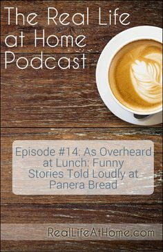 As Overheard at Lunch: Funny Stories Told Loudly at Panera - I'm share two stories of funny and surprising things that I have overheard while eating at Panera. You'll learn how to find the perfect mate, amongst other things.