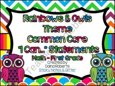 """This is a bundle that includes the MATH & ELA CCSS """"I Can"""" Statements for 1st grade in a Rainbows & Owls theme.  You will receive header cards for all strands of the CCSS in ELA and Math. You will also receive all CCSS written in """"I Can"""" statements. For ELA, all statements are written in half-page size. For math, you will get all statements written in half-page as well as full-page size."""