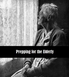 Prepping For the Elderly – Grandma's Bugout Bag and Our Unrealistic Expectations