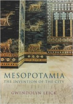 Suggested book of the day - Mesopotamia: The Invention of the City