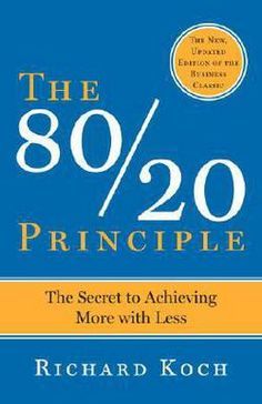 The 80/20 Principle : The Secret to Success by Achieving More with Less by Richard Koch (Paperback): Booksamillion.com: Books