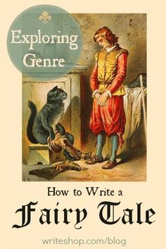 Teach kids how to write a fairy tale by including a sympathetic character, evil villain, magical elements, faraway places, and plot twists.