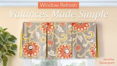 Make any room more inviting by sewing custom window valances that complement your decor. Interior designer Jennifer Davenport shows you how.