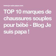 TOP 10 marques de chaussures souples pour bébé - Blog Je suis papa !