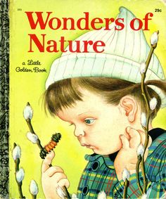 Wonders of Nature, 1957, B edition...story by Jane Warner Watson and pictures by Eloise Wilkin...family copy
