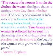 I just love Audrey Hepburn. Women who embrace being a woman, make me smile. And they encourage me in wildly amazing ways.