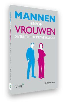 Om leidinggevenden meer van hun teams te laten begrijpen, vond Bert Overbeek het nodig om de schijnwerper op de onderscheidende kwaliteiten van mannen en vrouwen te zetten. Hij schreef daarom het boek Mannen en/of Vrouwen. Lees de preview op Managementboek. #mannenenofvrouwen #bertoverbeek #futurouitgevers