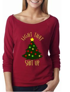 a6b29b5019bce Light that Sh   up women s sweater - Funny Christmas sweater