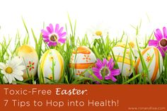 A Toxic-Free Easter: 7 Tips to Hop into Health!
