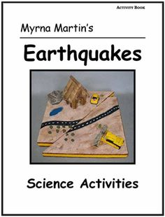 Great fun for kids who want to do hands-on earthquake activities. Book  by Myrna Martin