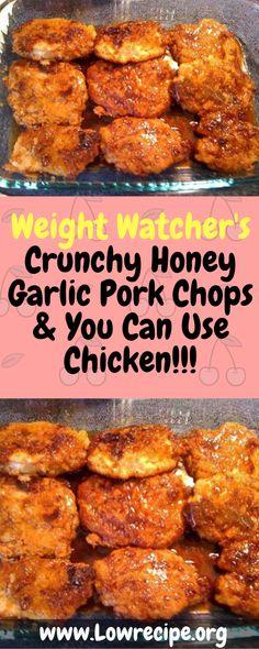 Weight Watcher's Crunchy Honey Garlic Pork Chops & You Can Use Chicken!!! - Low Recipe