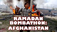 Ramadan Bombathon in Afghanistan (David Wood)