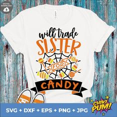 Will Trade Sister For Candy Svg | Boy Halloween Svg | Funny Halloween | Kids Halloween Shirt Svg | Children Svg | Trick or Treat Svg