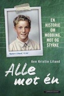 Alle mot én av Ann Kristin Liland (Innbundet) #cappelendamm
