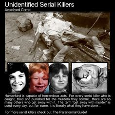 Unidentified Serial Killers - Unsolved Crime - Not all serial killers are caught. Some are sneaky enough to get away with their evil deeds and live out their lives in peace and security, unlike their poor victims. Here are a few serial killers who. Criminal Minds, Criminal Justice, Scary Stories, Ghost Stories, News Stories, True Stories, Natural Born Killers, Police, Evil People