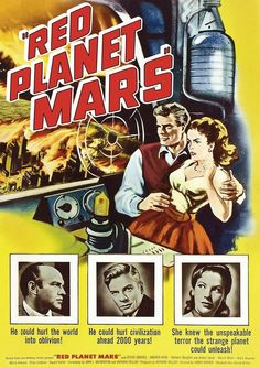 """Red Planet Mars"" -- when you're seven years old and raised in a Christian household in the sixties, a movie like this takes on a terrifying level of reality."
