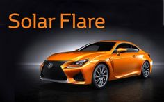 Solar Flare will be the name of the special color of the Lexus RC F