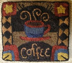 small hooked rug/wall hanging.  Mmmm....coffee