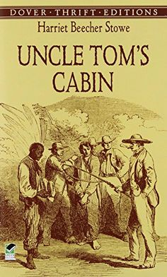 Uncle Tom's Cabin (Dover Thrift Editions) by Harriet Beecher Stowe