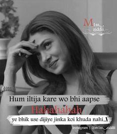 Badar Munir khan don 💔😳😢😭 Funny Attitude Quotes, Attitude Quotes For Girls, Girl Attitude, Sassy Quotes, Girly Quotes, True Love Quotes, Romantic Quotes, Funny Quotes, Qoutes