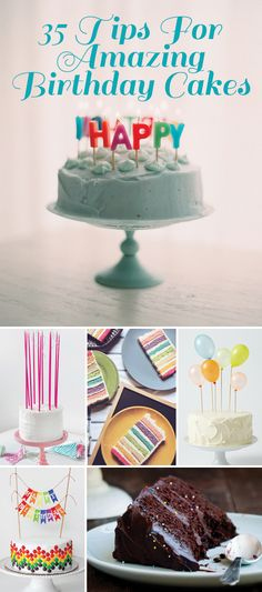 35 Amazing Birthday Cake Ideas; pin now, read when it's cake baking time