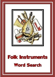 World Instruments Word Search  Great addition to a World Music or Cultural Studies unit.    http://www.teacherspayteachers.com/Product/Music-Folk-Instruments-Word-Search