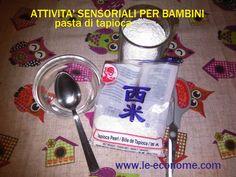 Attività sensoriali per bambini: Pasta di Tapioca - Le Econome