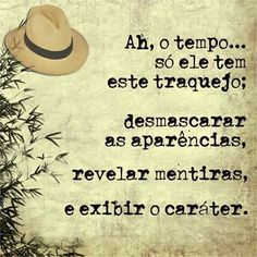 O tempo revela The Words, More Than Words, Best Quotes, Love Quotes, Inspirational Quotes, Funny Quotes, Frases Humor, Photocollage, Funny Thoughts