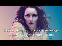 How to Use Curves in Photoshop to Dodge, Burn and Color | Model Mayhem Education Blog