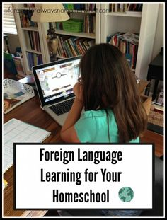 Foreign Language Learning for Your Homeschool