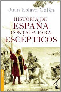 Historia de España contada por escépticos af Juan Eslava Galán ~ Vild med Spanien