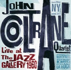 john coltrane live at the jazz gallery 1960, mix match typography, watercolor, calm colours.