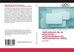 Indicadores de la educación emprendedora en Latinoamérica (IEEL), 978-3-8417-6699-1, 3841766994 ,9783841766991 por Brizeida R. Hernández