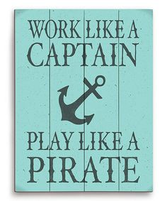 Cute! Could probably DIY fairly easily with boards, craft paint, and stencils. Blue 'Play Like a Pirate' Wall Art