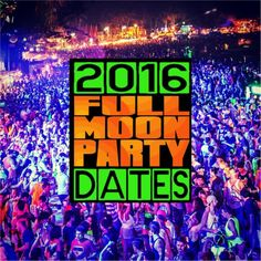2016 Full Moon Party Dates, 2016 Full Moon Dates. http://www ...