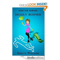 Maid for Murder (Deadly Business Trilogy Book 1) by Susette Williams.  Cover image from amazon.com.  Click the cover image to check out or request the mystery kindle.