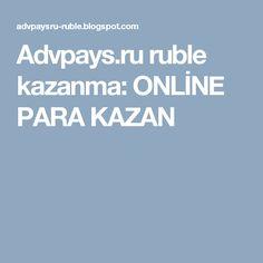 Advpays.ru ruble kazanma: ONLİNE PARA KAZAN