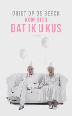 Recensie: Kom hier dat ik u kus, Griet Op de Beeck | MustReads